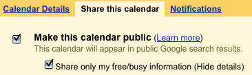 "Make sure first that your calendar is shared: Inside your Google Calendar in the ""My Calendar"" area from the drop box/down arrow choose ""Share this calendar"" then make sure the above is set"